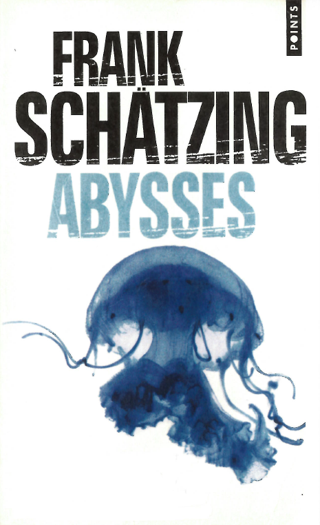 Affichage aggrandi: Abysses, Frank Schätzing, éditions thriller Point, 1214 pages, 2008.